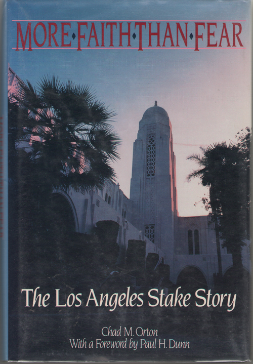 Image for More Faith Than Fear The Los Angeles Stake Story