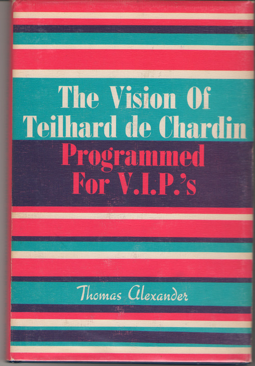 Image for The Vision Of Teilhard De Chardin Programmed For V. I. P.'s