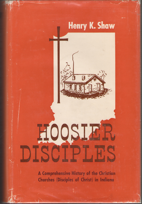 Image for Hoosier Disciples A Comprehensive History of the Christian Churches (Disciples of Christ) in Indiana