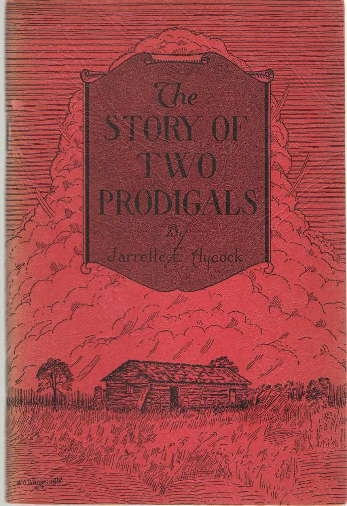 Image for The Story Of Two Prodigals One Ancient, One Modern - a True Story