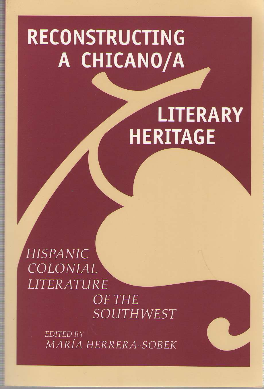 Image for Reconstructing A Chicano/a Literary Heritage Hispanic Colonial Literature of the Southwest
