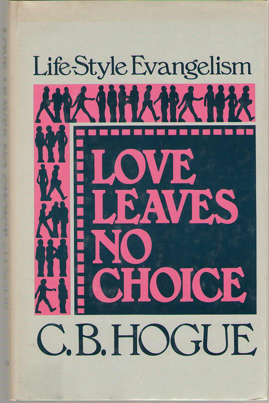 Image for Love Leaves No Choice Life-Style Evangelism