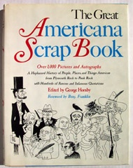 Image for The Great Americana Scrap Book A Haphazard History of People, Places, and Things American from Plymouth Rock to Punk Rock, with Hundreds of Famous and Infamous Quotations