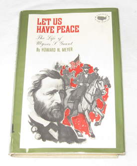 Image for Let Us Have Peace The Life of Ulysses S. Grant