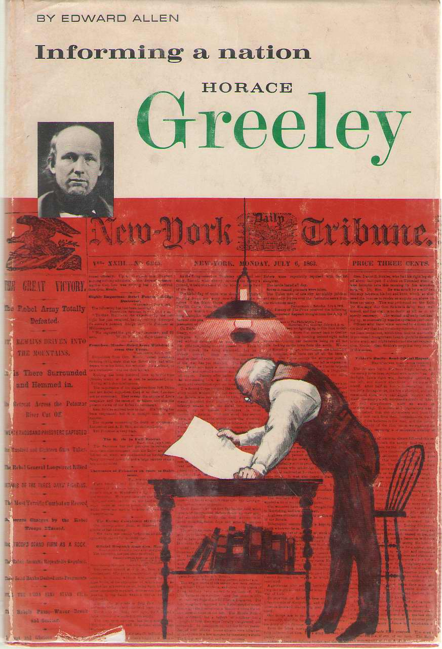 Image for Informing A Nation  Horace Greeley