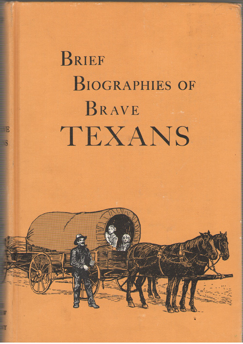 Image for Brief Biographies of Brave Texans