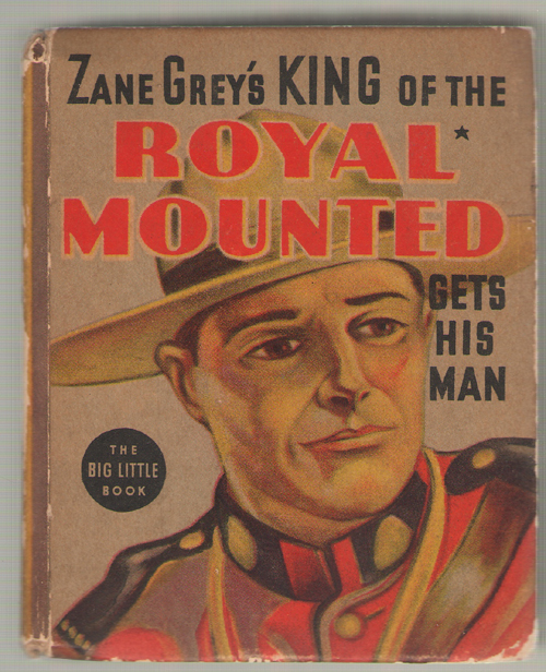 Image for Zane Grey's King Of The Royal Mounted Gets His Man