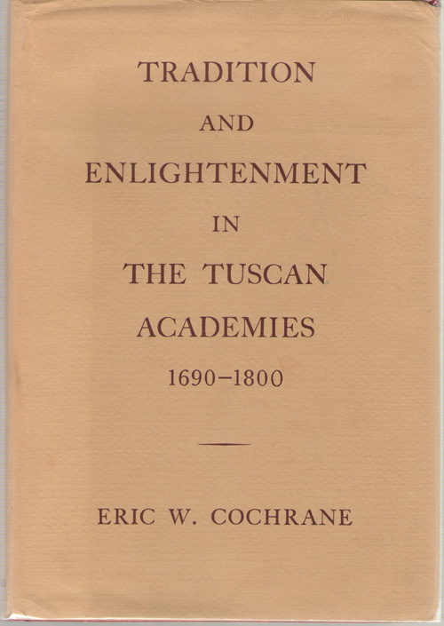 Image for Tradition and Enlightenment in the Tuscan Academies, 1690-1800
