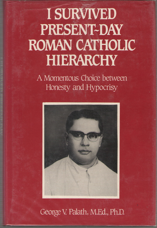 Image for I Survived Present-Day Roman Catholic Hierarchy  A Momentous Choice Between Honesty and Hypocrisy