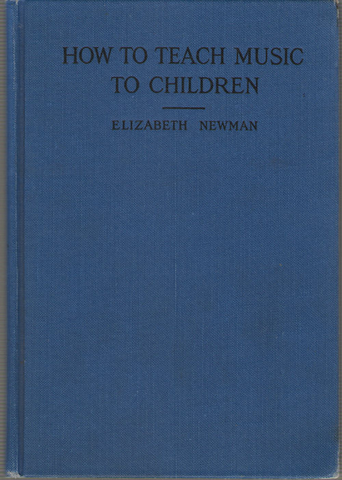 Image for How To Teach Music To Children The Harriet A. Seymour Creative Plan of Awakening and Leading Children Into Music, with a Graded System of Lessons and ... and a Supplement the Children's Own Book