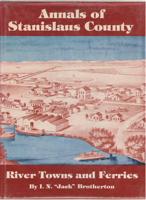Image for The Annals Of Stanislaus County  River Towns and Ferries