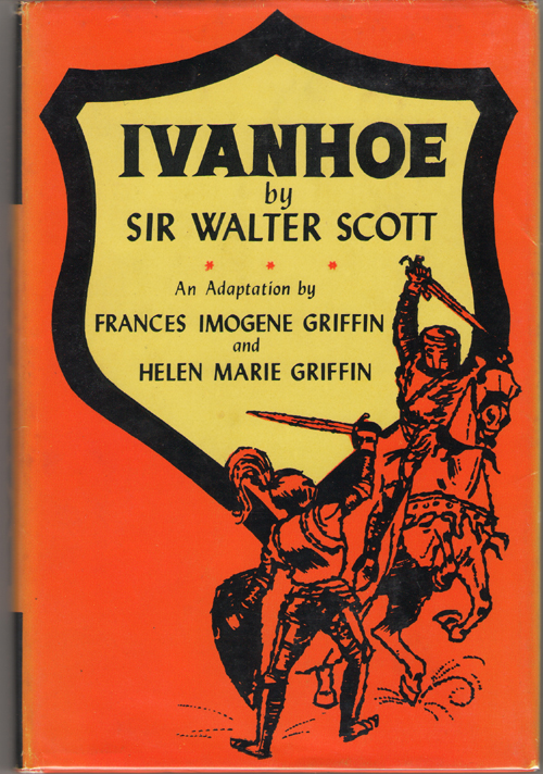 Image for Ivanhoe An Adaptation by Frances Imogene Griffin and Helen Marie Griffin
