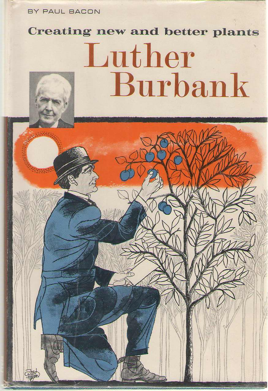 Image for Luther Burbank Creating New and Better Plants