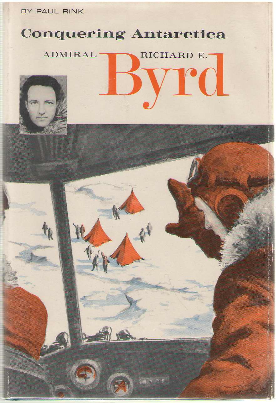 Image for Admiral Richard E. Byrd Conquering Antarctica