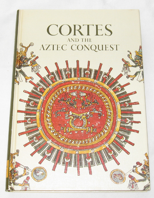 Image for Cortes And The Aztec Conquest