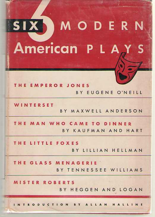 Image for Six Modern American Plays The Emperor Jones; Winterset; the Man Who Came to Dinner; the Little Foxes; the Glass Menagerie; Mister Roberts