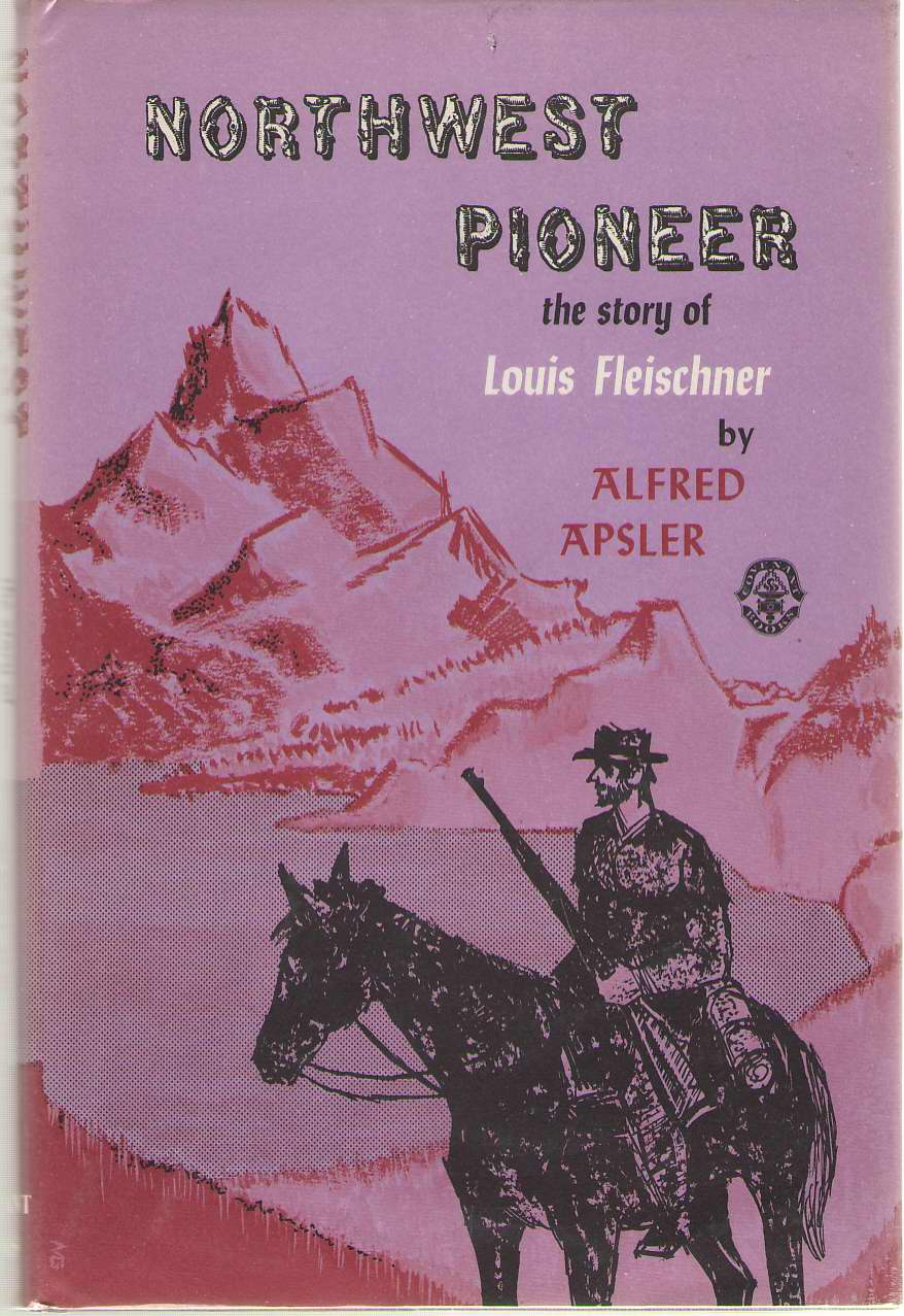Image for Northwest Pioneer The Story of Louis Fleischner
