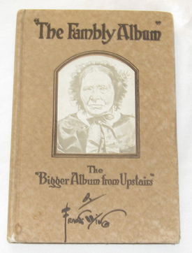 "Image for The Fambly Album. Another ""Fotygraf Album"" Shown To The New Preacher By Rebecca Sparks Peters Aged Eleven"