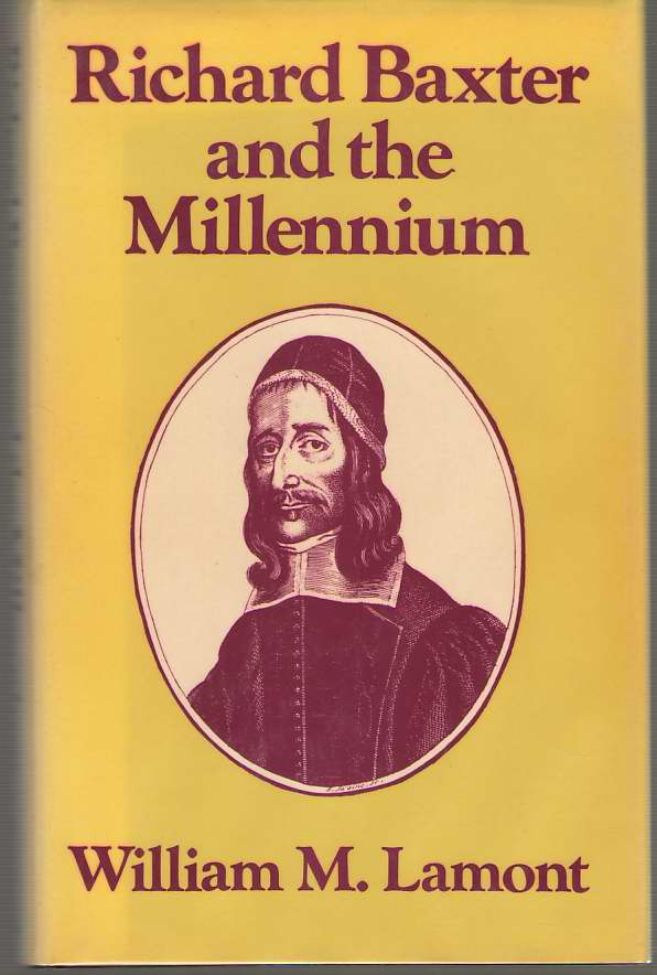 Image for Richard Baxter and the Millennium   Protestant Imperialism and the English Revolution