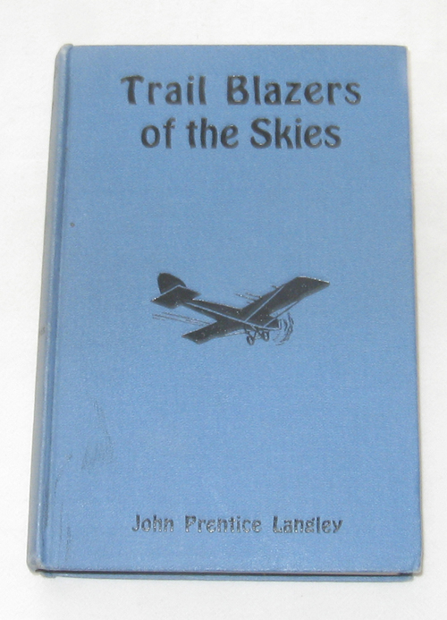 Image for Trail Blazers Of The Skies Or Across to Paris, and Back
