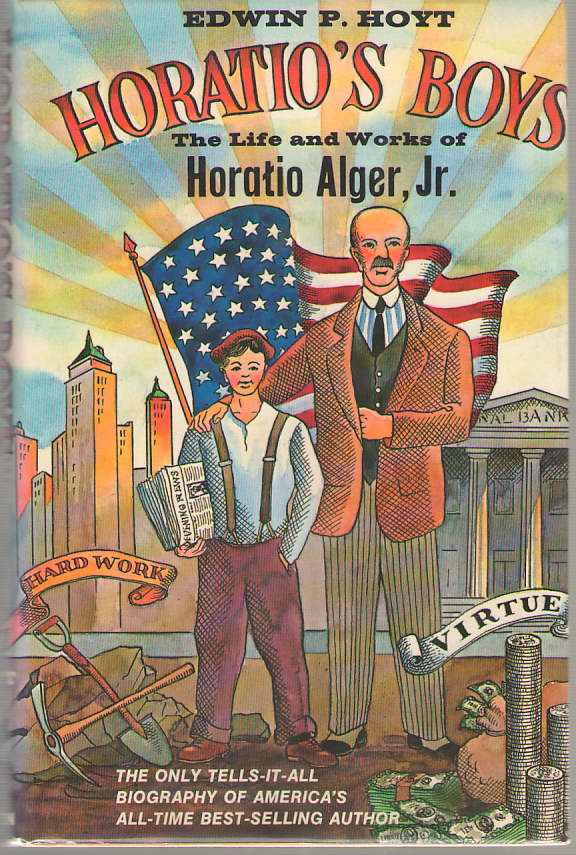 Image for Horatio's Boys The Life and Works of Horatio Alger, Jr.