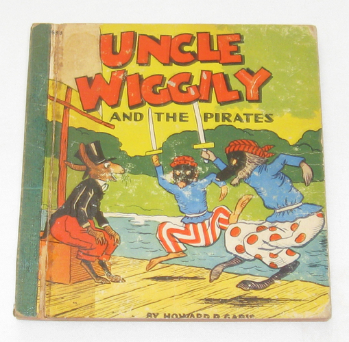 Image for Uncle Wiggily And The Pirates Or How the Enemy Craft of Pirate Fox Was Sunk and How the Bobcat Nearly Spioled a Nutting Party..