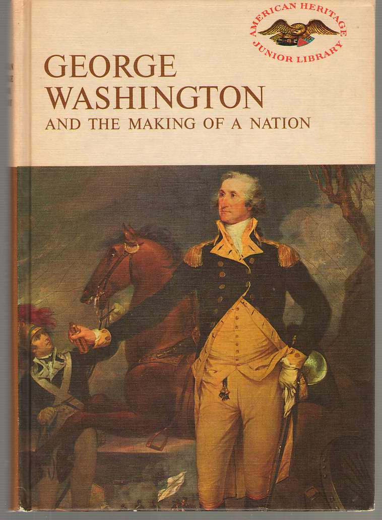 Image for George Washington And the Making of a Nation