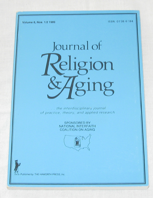 Image for Journal Of Religion & Aging: The Interdisciplinary Journal Of Practice, Theory, And Applied Research Volume 6, No. 1/2 1989