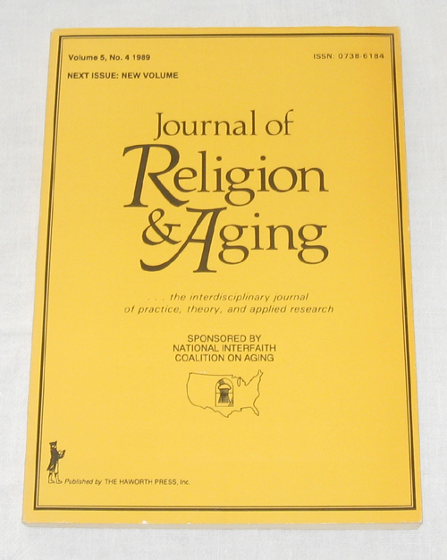 Image for Journal Of Religion & Aging: The Interdisciplinary Journal Of Practice, Theory, And Applied Research Volume 5, No. 4 1989