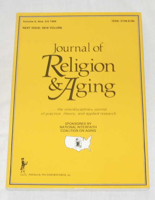 Image for Journal Of Religion & Aging: The Interdisciplinary Journal Of Practice, Theory, And Applied Research Volume 6, No. 3/4 1989