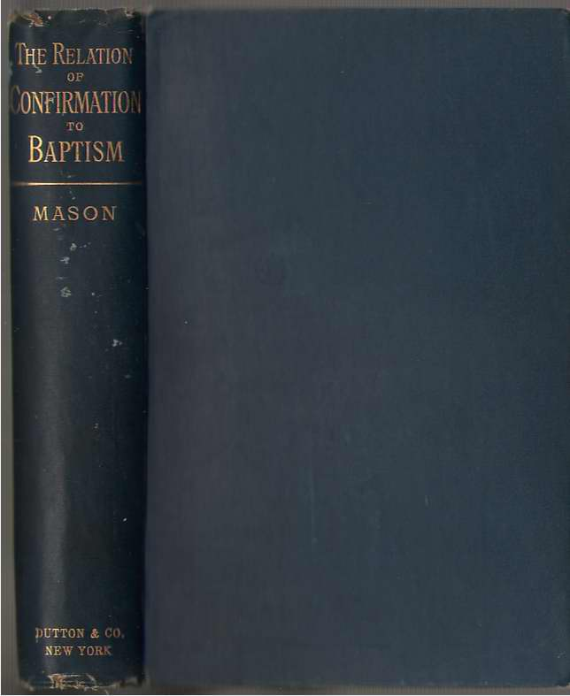 Image for Relation Of Confirmation To Baptism, As Taught In Holy Scripture And The Fathers