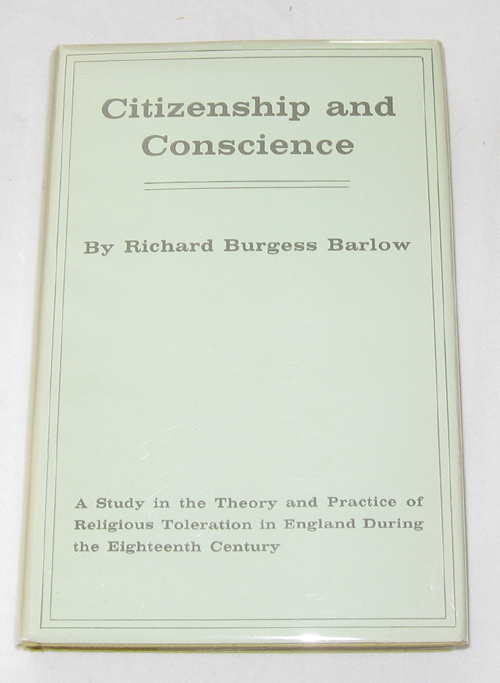 Image for Citizenship and Conscience  A Study in the Theory and Practice of Religious Toleration in England During the Eighteen Century