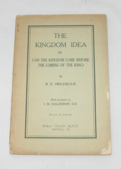 Image for The Kingdom Idea Or Can the Kingdom Come before the Coming of the King