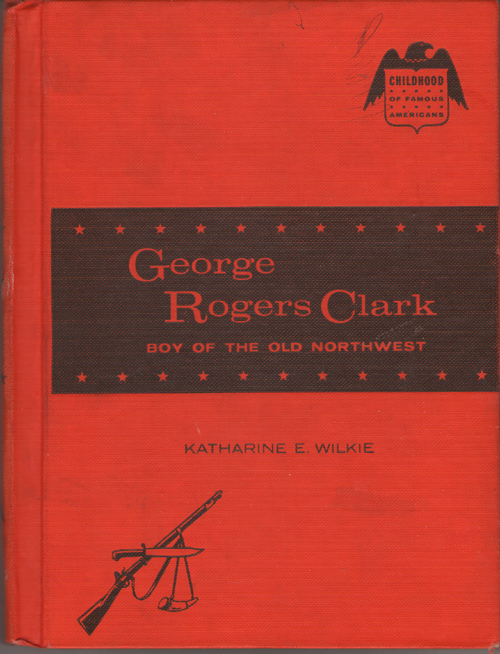 Image for George Rogers Clark Boy of the Old Northwest