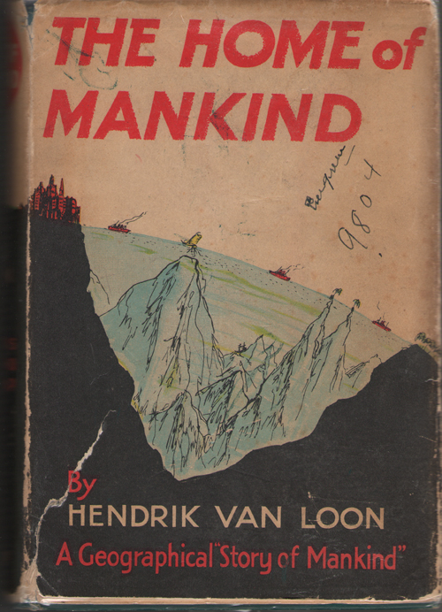 Image for The Home Of Mankind The Story of the World We Live in / Written and Pictured by Hendrik Willem Van Loon