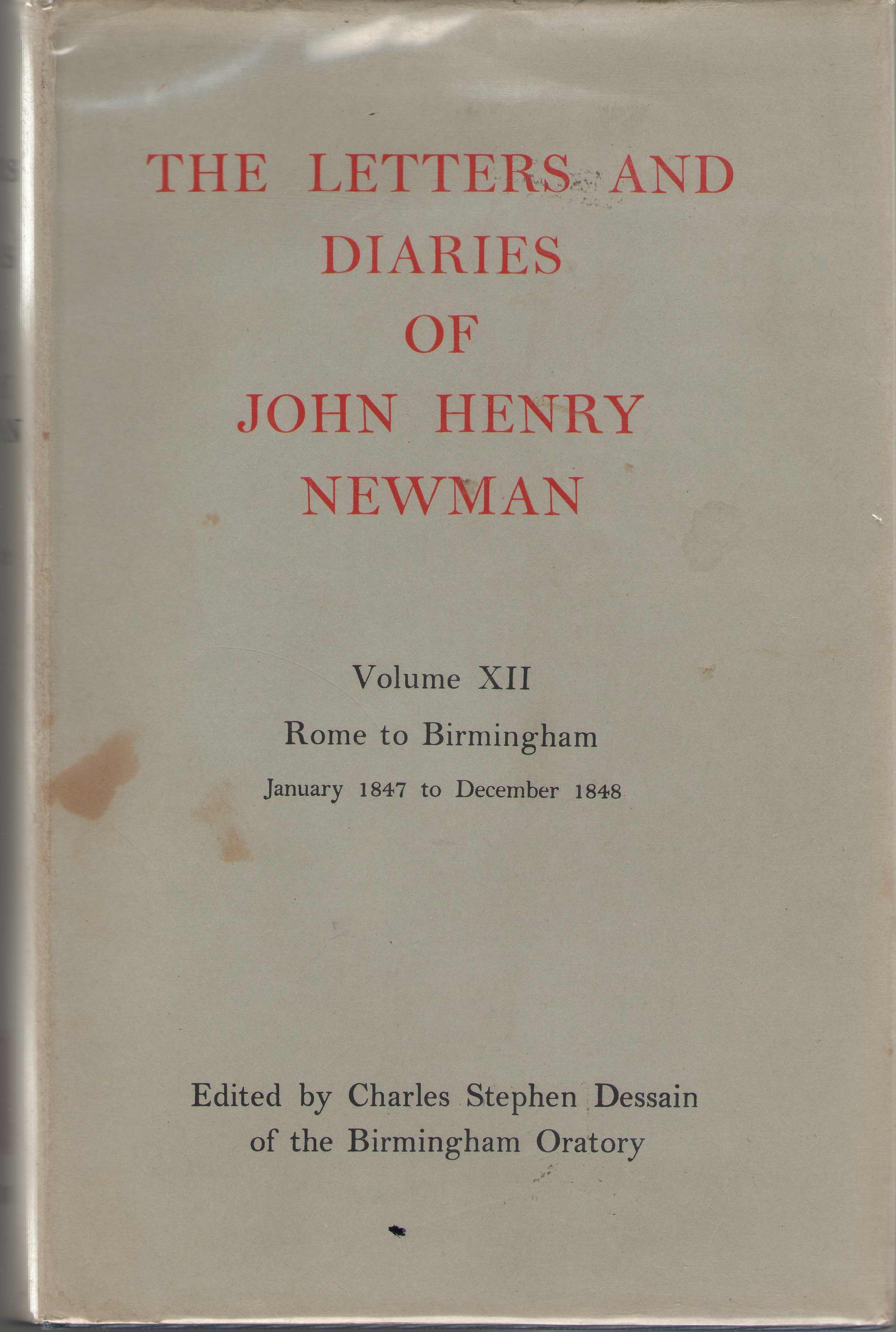 Image for The Letters and Diaries of John Henry Newman; Vol. XII  Rome to Birmingham, Jan., 1847 to Dec., 1848