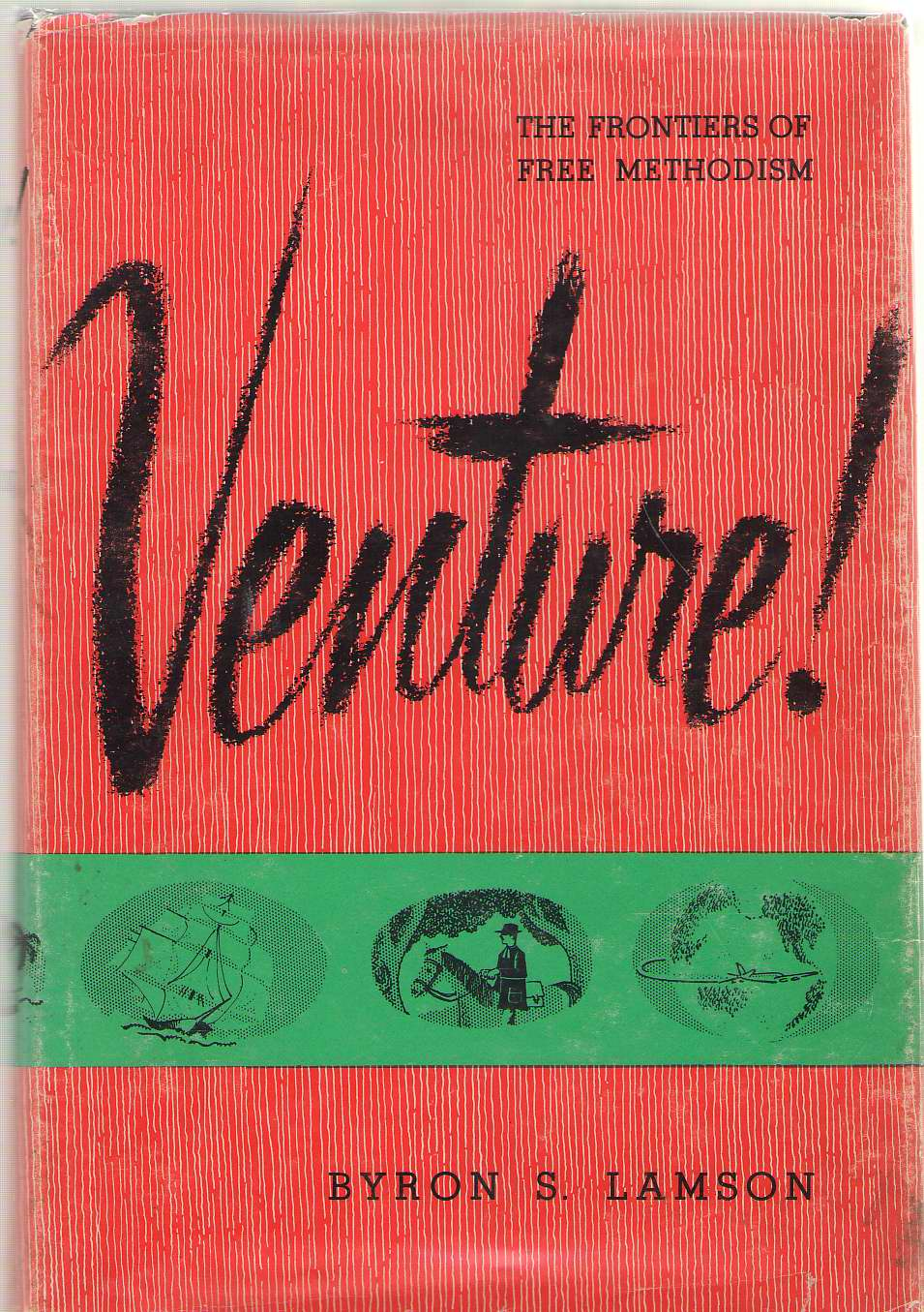 Image for Venture! The Frontiers of Free Methodism