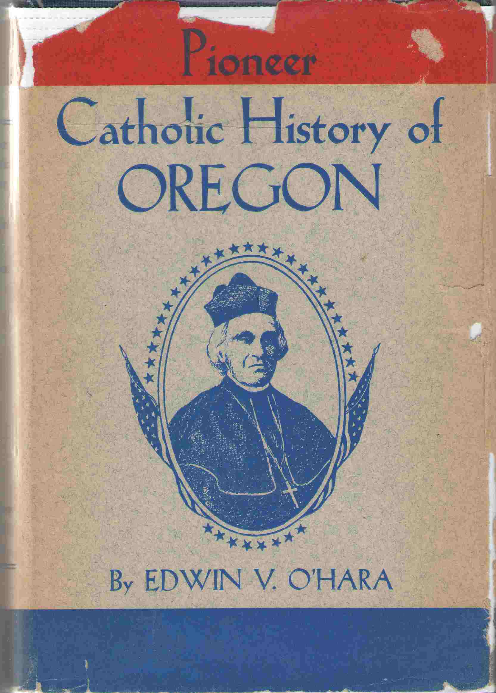 Image for Pioneer Catholic History Of Oregon
