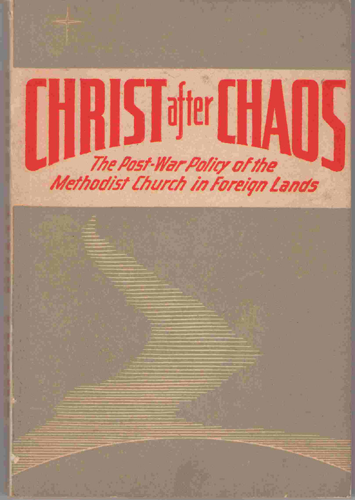Image for Christ After Chaos The Postwar Policy of the Methodist Church in Foreign Lands