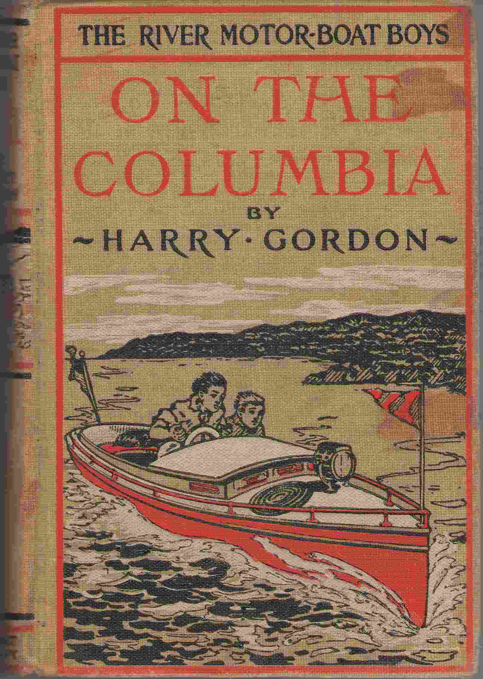 Image for The River Motor Boat Boys On The Columbia , Or, the Confession of a Photograph