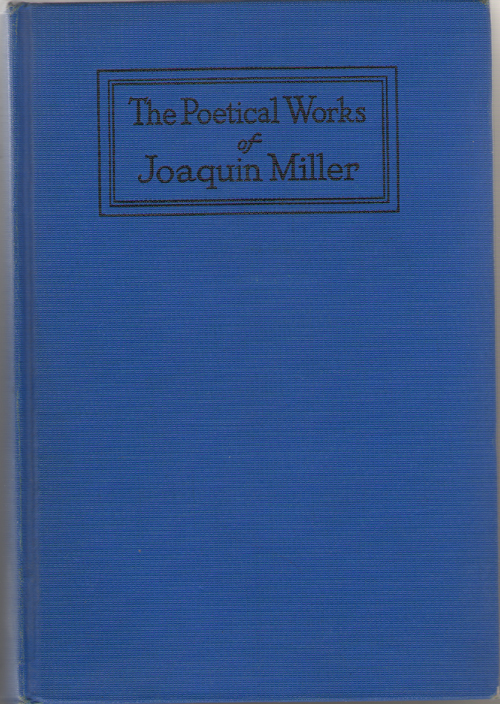 Image for The Poetical Works Of Joaquin Miller, Edited With An Introduction And Notes By Stuart P. Sherman..