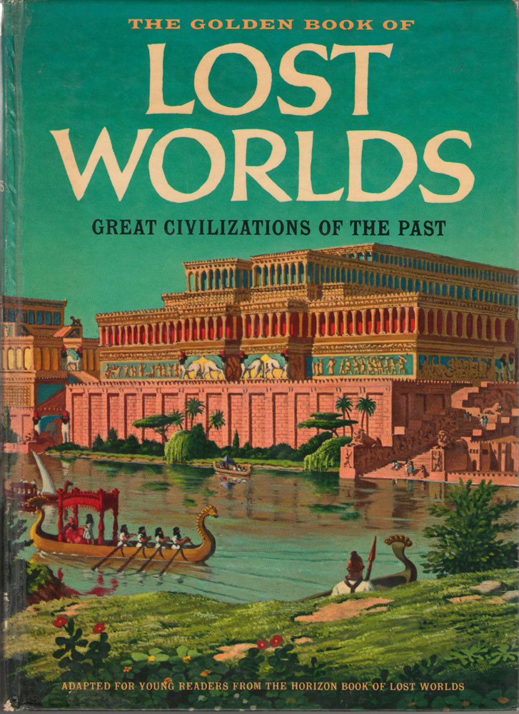 Image for The Golden Book of Lost Worlds; Great Civilizations of the Past