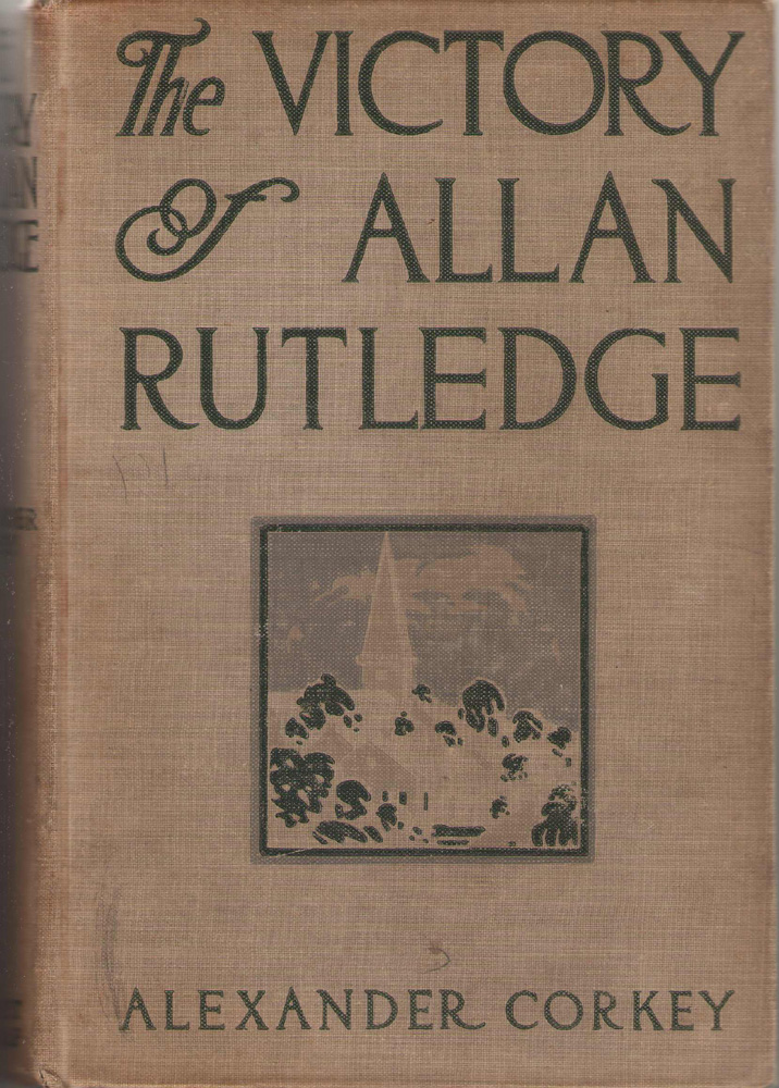 Image for The Victory Of Allan Rutledge A Tale of the Middle West