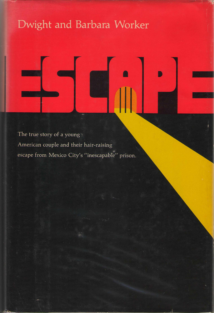 "Image for Escape The True Story of a Young American Couple and Their Hair-Raising Escape from Mexico City's ""Inescapable"" Prison"