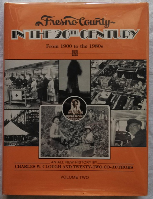 Image for Fresno County In The 20th Century From 1900 To The 1980's An all New History Volume Two