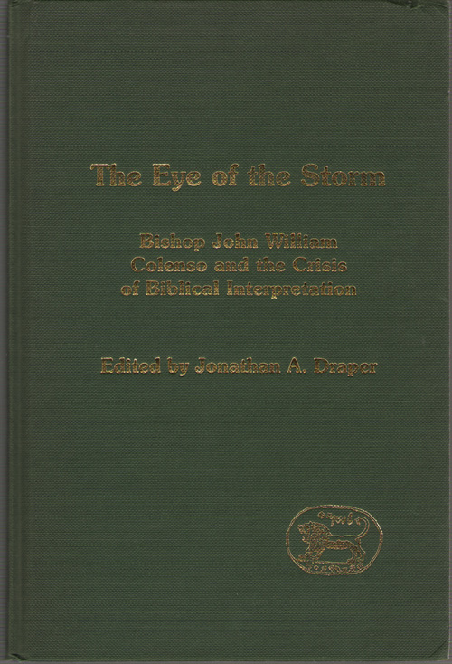 Image for The Eye of the Storm  Bishop John William Colenso and the Crisis of Biblical Inspiration
