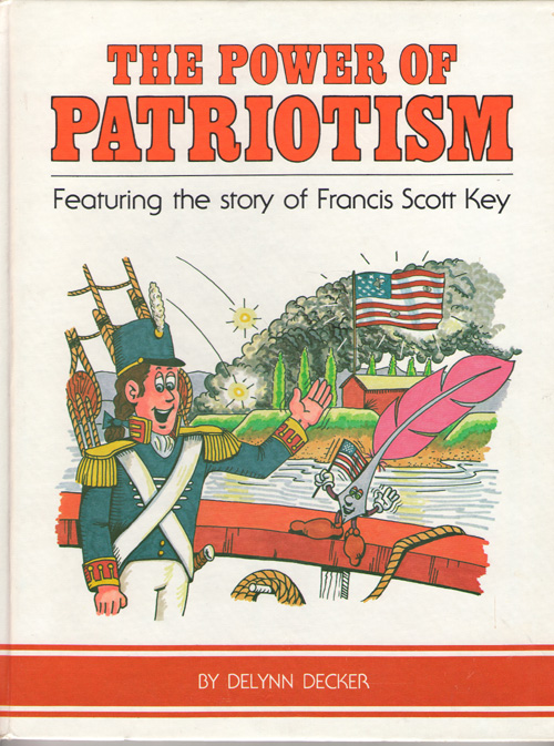 Image for The Power Of Patriotism Featuring the Story of Francis Scott Key