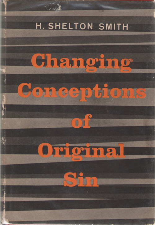 Image for Changing Conceptions Of Original Sin A Study in American Theology Since 1750