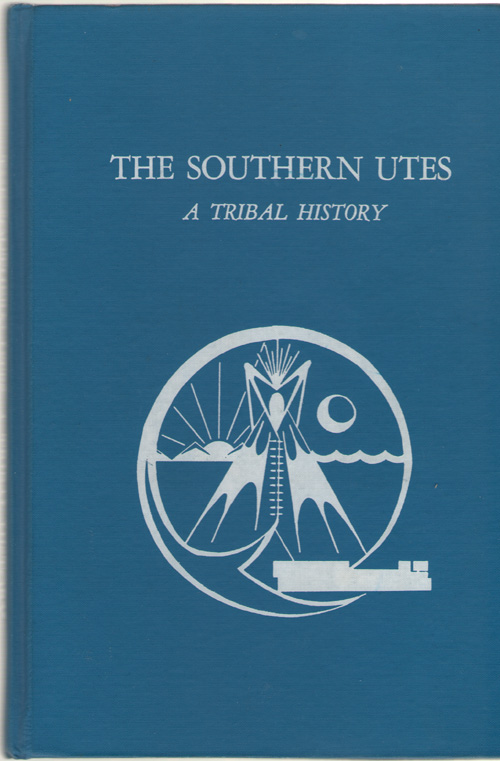 Image for The Southern Utes A Tribal History