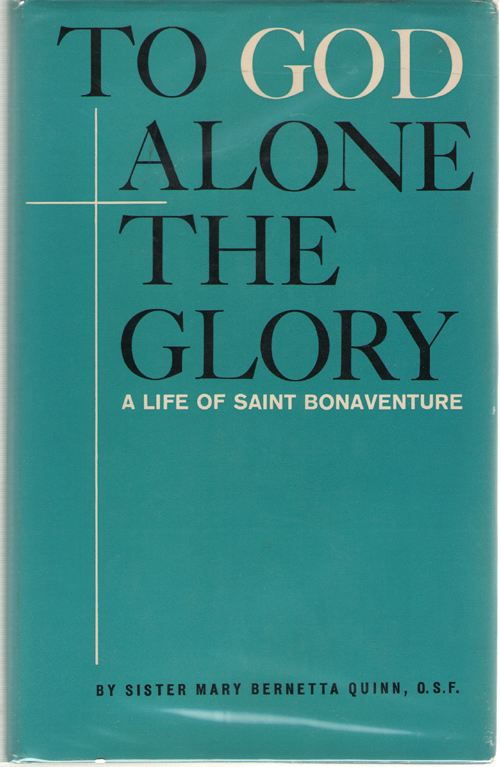 Image for To God Alone the Glory  A Life of Saint Bonaventure